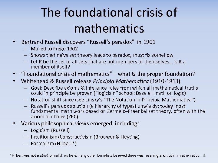 """The foundational crisis of mathematics • Bertrand Russell discovers """"Russell's paradox"""" in 1901 –"""
