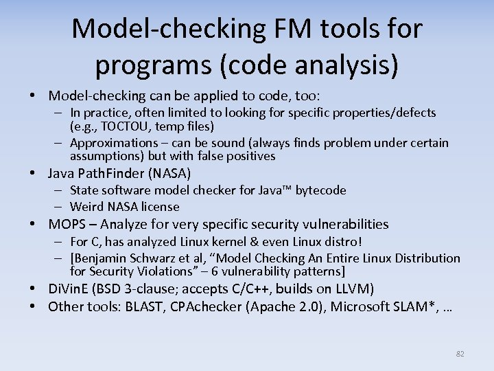 Model-checking FM tools for programs (code analysis) • Model-checking can be applied to code,