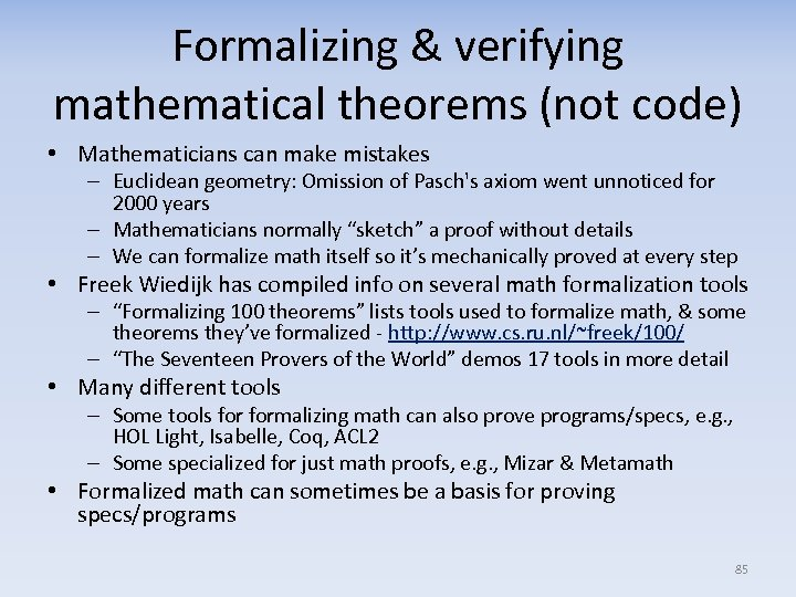 Formalizing & verifying mathematical theorems (not code) • Mathematicians can make mistakes – Euclidean