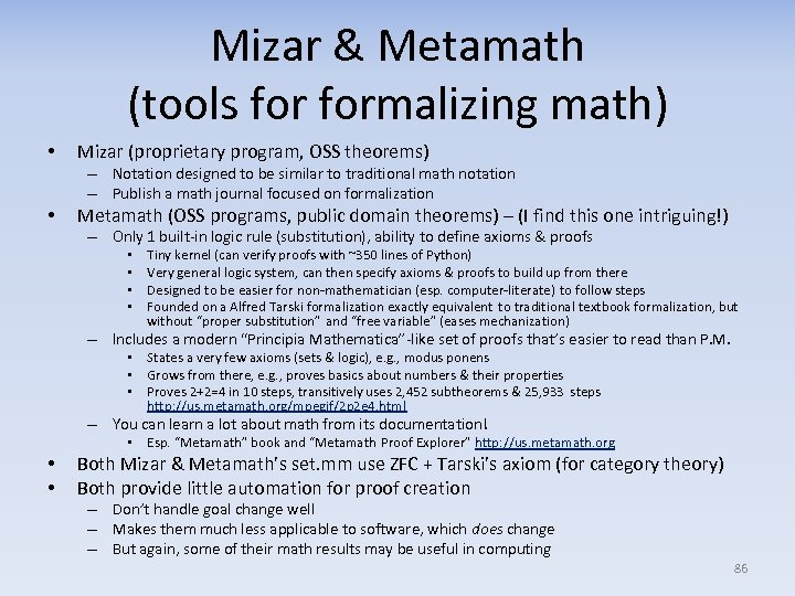 Mizar & Metamath (tools formalizing math) • Mizar (proprietary program, OSS theorems) – Notation