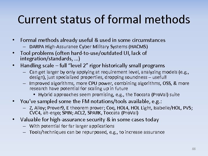 Current status of formal methods • Formal methods already useful & used in some