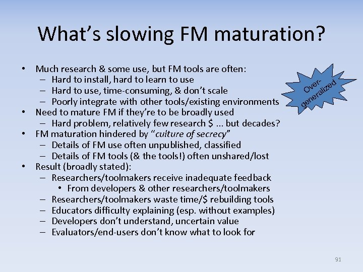 What's slowing FM maturation? • Much research & some use, but FM tools are