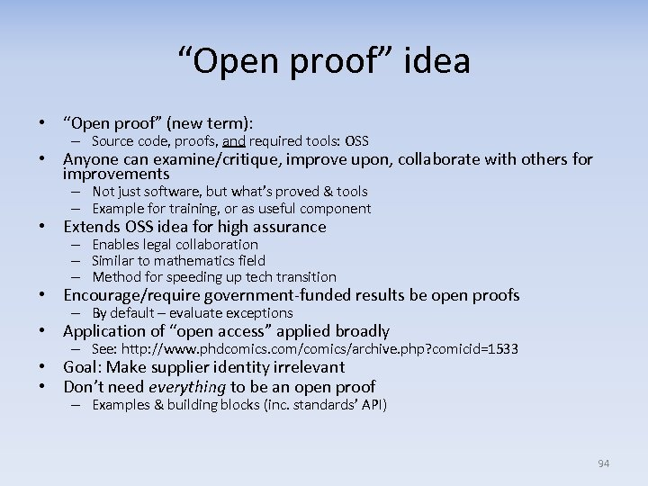 """""""Open proof"""" idea • """"Open proof"""" (new term): – Source code, proofs, and required"""