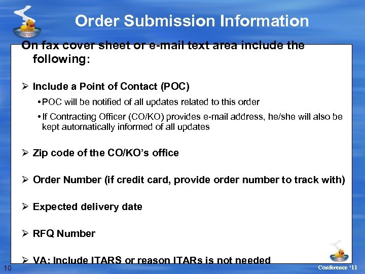 Order Submission Information On fax cover sheet or e-mail text area include the following: