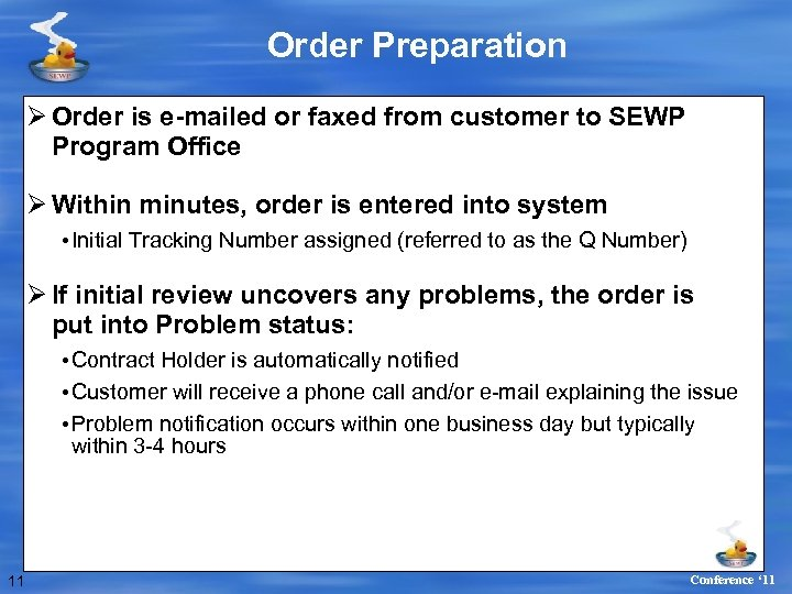 Order Preparation Ø Order is e-mailed or faxed from customer to SEWP Program Office
