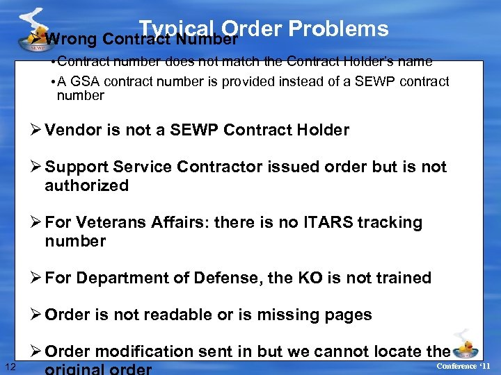 Typical Order Problems Ø Wrong Contract Number • Contract number does not match the