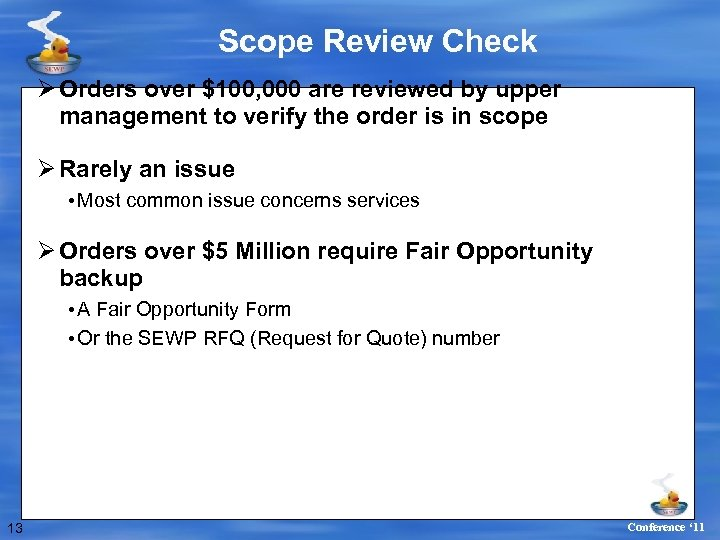Scope Review Check Ø Orders over $100, 000 are reviewed by upper management to