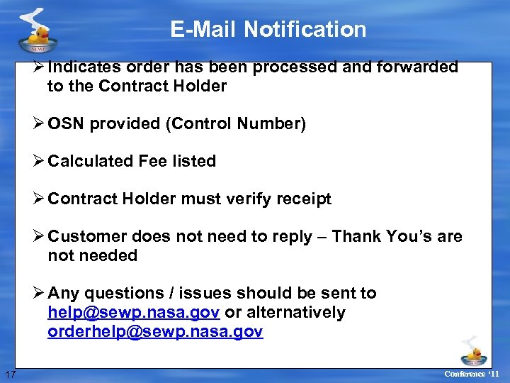 E-Mail Notification Ø Indicates order has been processed and forwarded to the Contract Holder