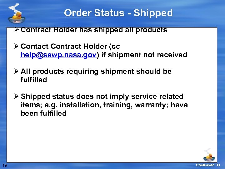 Order Status - Shipped Ø Contract Holder has shipped all products Ø Contact Contract