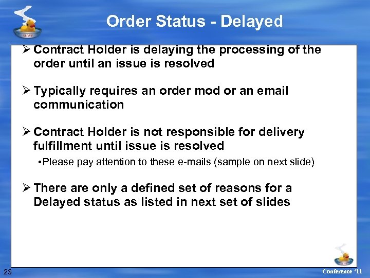 Order Status - Delayed Ø Contract Holder is delaying the processing of the order