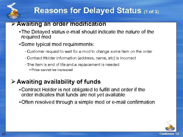 Reasons for Delayed Status (1 of 3) Ø Awaiting an order modification • The