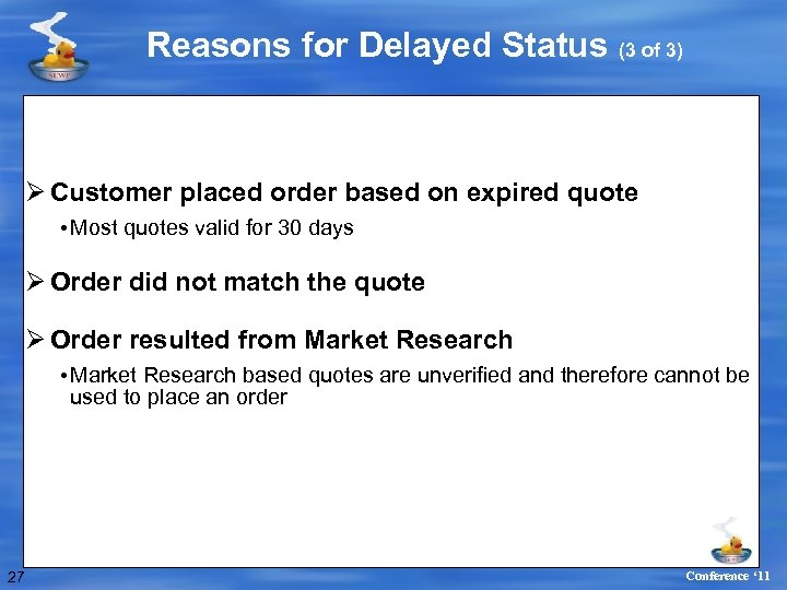 Reasons for Delayed Status (3 of 3) Ø Customer placed order based on expired