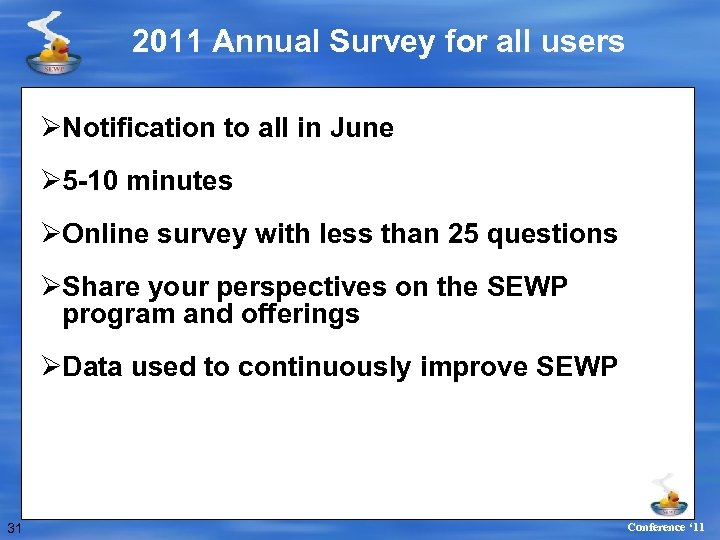 2011 Annual Survey for all users ØNotification to all in June Ø 5 -10