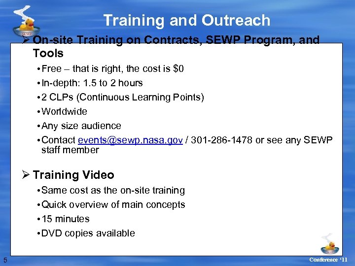 Training and Outreach Ø On-site Training on Contracts, SEWP Program, and Tools • Free
