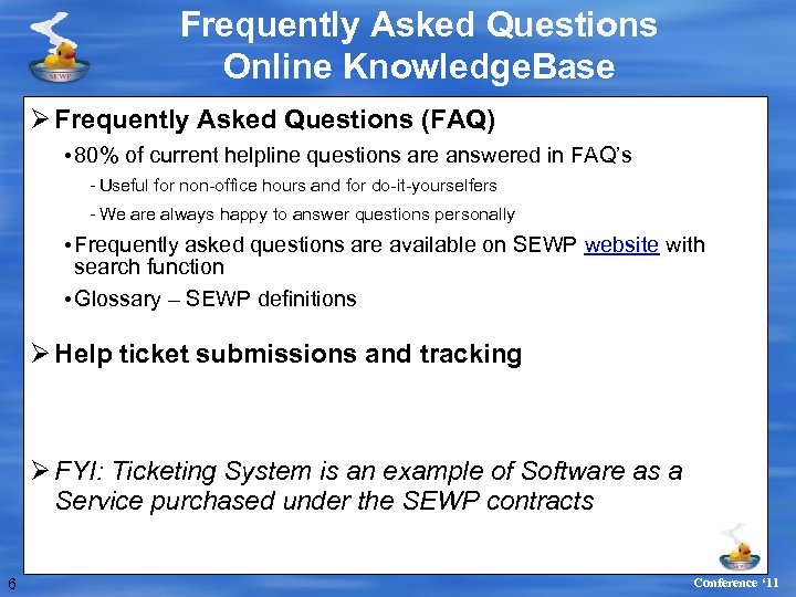 Frequently Asked Questions Online Knowledge. Base Ø Frequently Asked Questions (FAQ) • 80% of