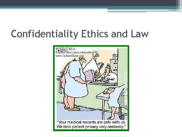 Confidentiality Ethics and Law