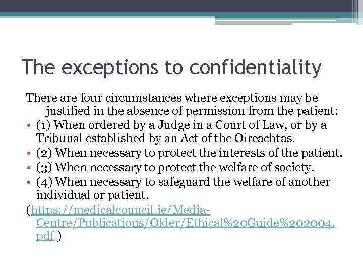 The exceptions to confidentiality There are four circumstances where exceptions may be justified in