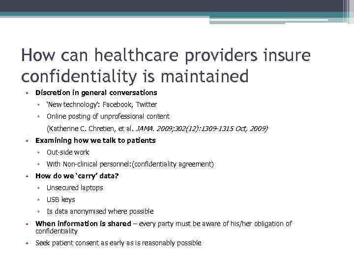 How can healthcare providers insure confidentiality is maintained • Discretion in general conversations ▫