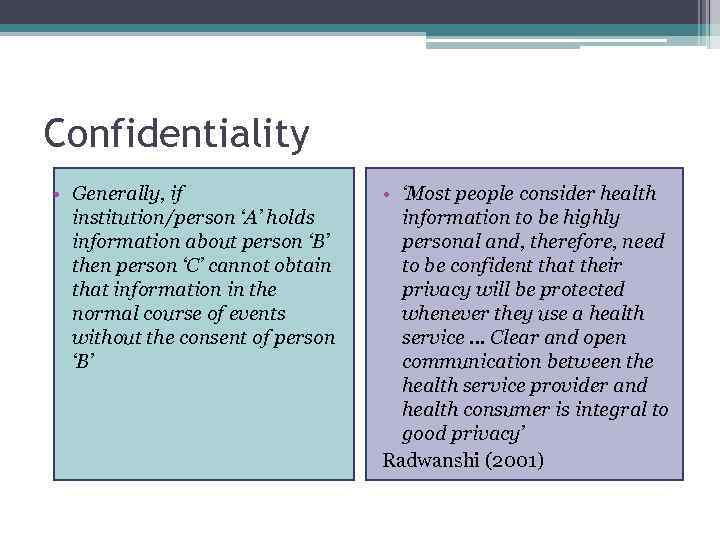Confidentiality • Generally, if institution/person 'A' holds information about person 'B' then person 'C'