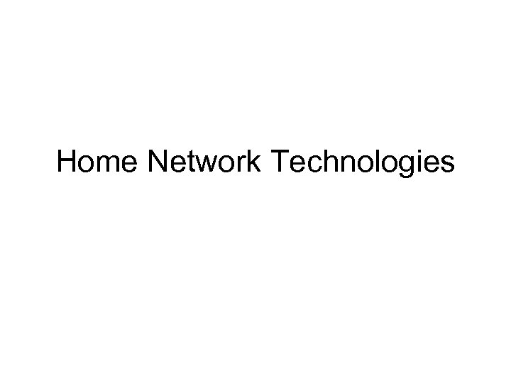 Home Network Technologies