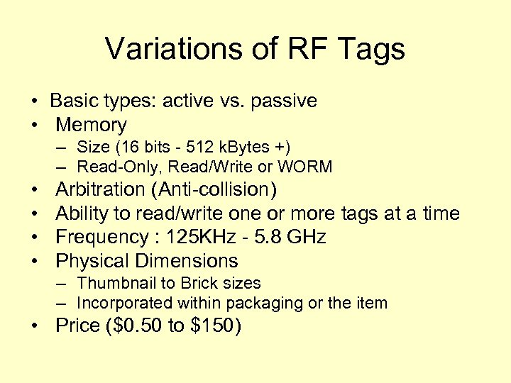 Variations of RF Tags • Basic types: active vs. passive • Memory – Size