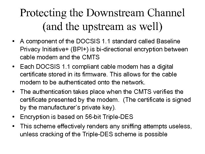 Protecting the Downstream Channel (and the upstream as well) • A component of the