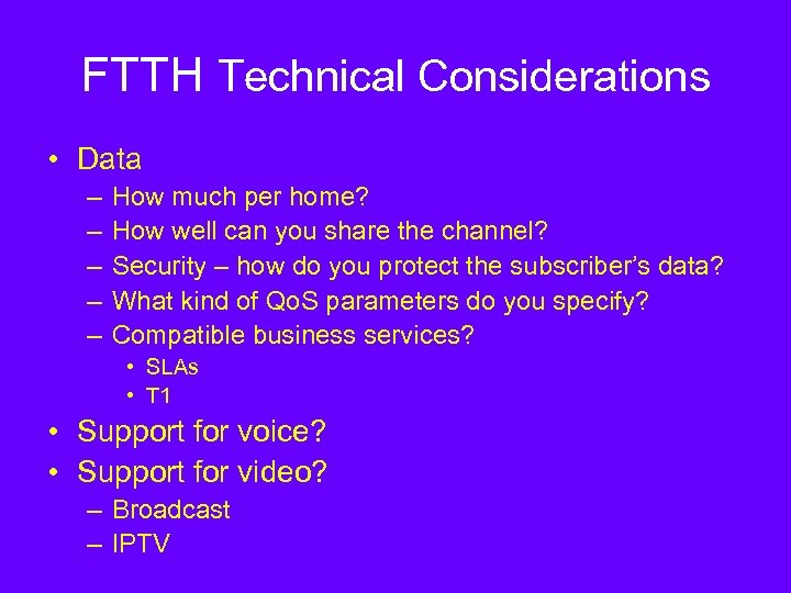 FTTH Technical Considerations • Data – – – How much per home? How well
