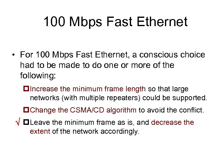 100 Mbps Fast Ethernet • For 100 Mbps Fast Ethernet, a conscious choice had