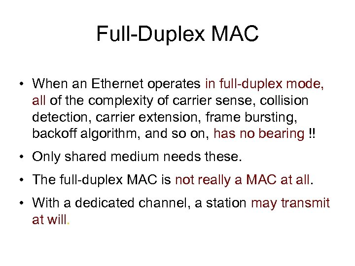 Full-Duplex MAC • When an Ethernet operates in full-duplex mode, all of the complexity