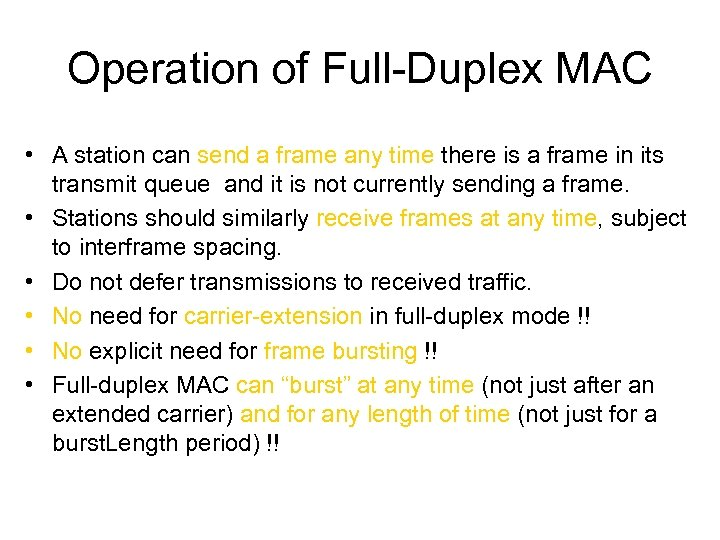 Operation of Full-Duplex MAC • A station can send a frame any time there