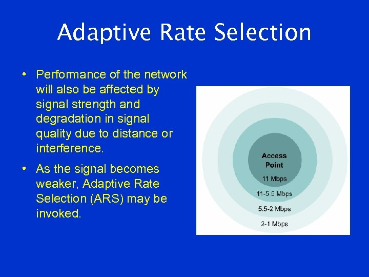 Adaptive Rate Selection • Performance of the network will also be affected by signal