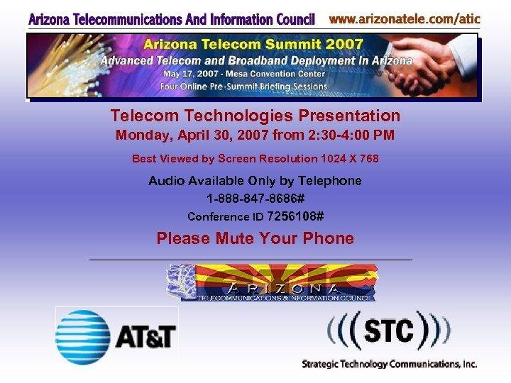 Telecom Technologies Presentation Monday, April 30, 2007 from 2: 30 -4: 00 PM Best