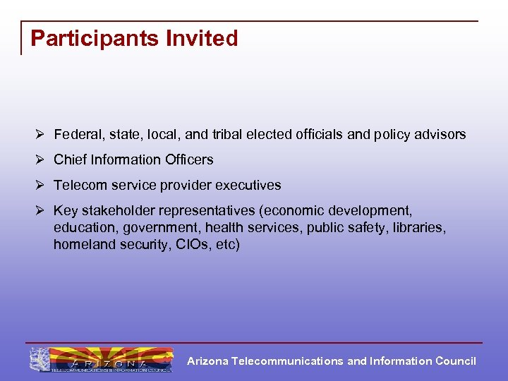 Participants Invited Ø Federal, state, local, and tribal elected officials and policy advisors Ø
