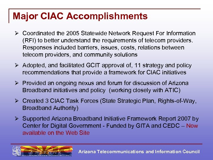 Major CIAC Accomplishments Ø Coordinated the 2005 Statewide Network Request For Information (RFI) to