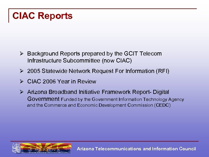 CIAC Reports Ø Background Reports prepared by the GCIT Telecom Infrastructure Subcommittee (now CIAC)