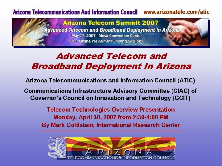Advanced Telecom and Broadband Deployment In Arizona Telecommunications and Information Council (ATIC) Communications Infrastructure