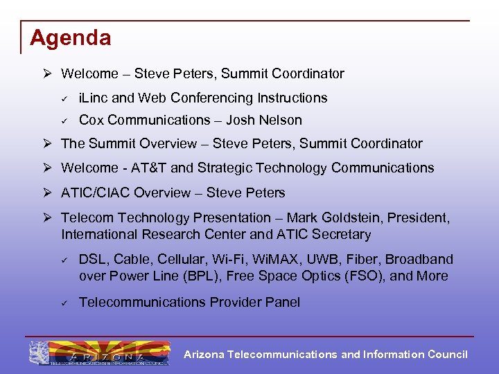 Agenda Ø Welcome – Steve Peters, Summit Coordinator ü i. Linc and Web Conferencing