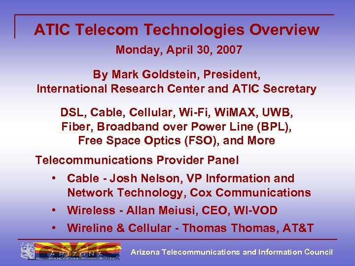 ATIC Telecom Technologies Overview Monday, April 30, 2007 By Mark Goldstein, President, International Research
