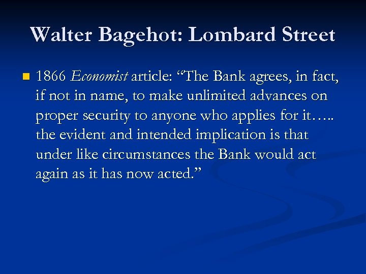 """Walter Bagehot: Lombard Street n 1866 Economist article: """"The Bank agrees, in fact, if"""