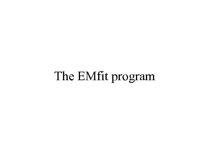 The EMfit program