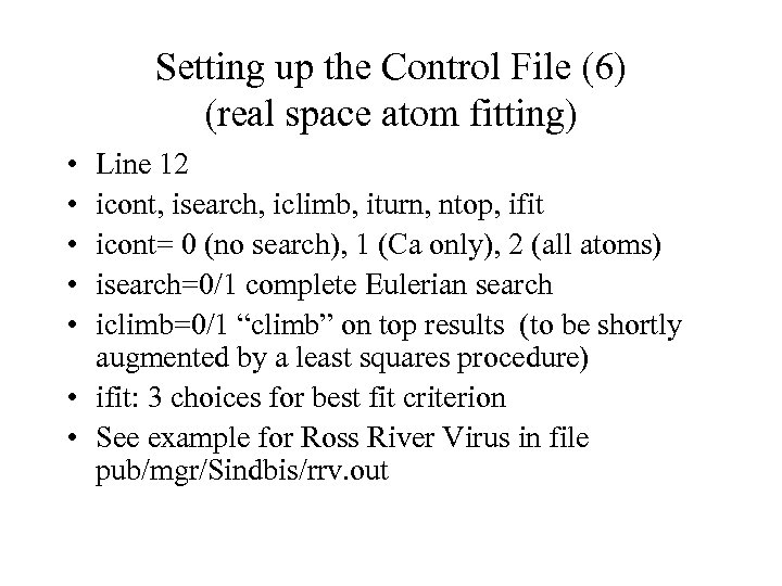 Setting up the Control File (6) (real space atom fitting) • • • Line