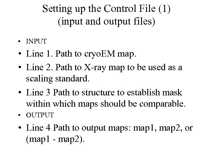 Setting up the Control File (1) (input and output files) • INPUT • Line