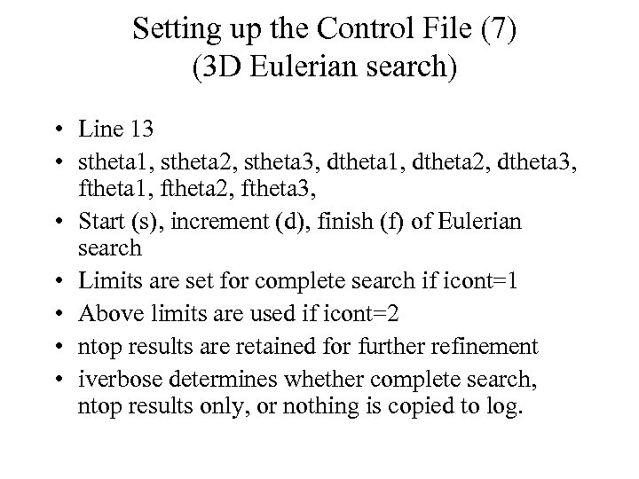 Setting up the Control File (7) (3 D Eulerian search) • Line 13 •
