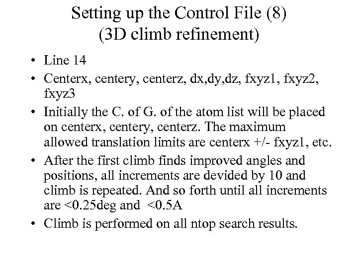 Setting up the Control File (8) (3 D climb refinement) • Line 14 •