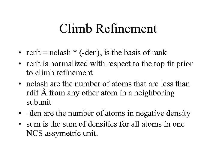 Climb Refinement • rcrit = nclash * (-den), is the basis of rank •