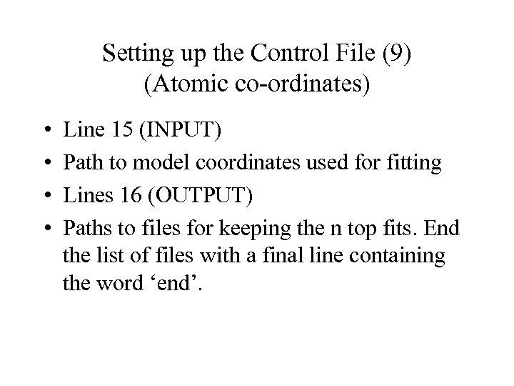 Setting up the Control File (9) (Atomic co-ordinates) • • Line 15 (INPUT) Path