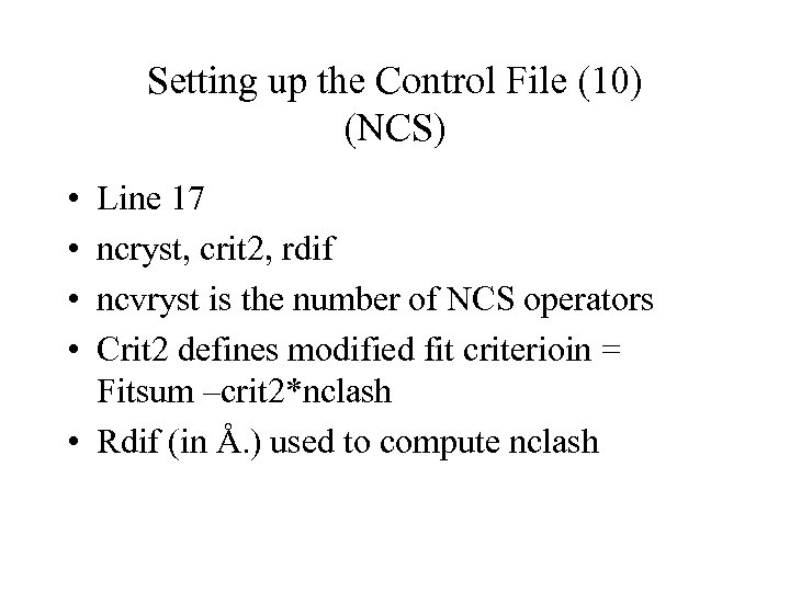 Setting up the Control File (10) (NCS) • • Line 17 ncryst, crit 2,