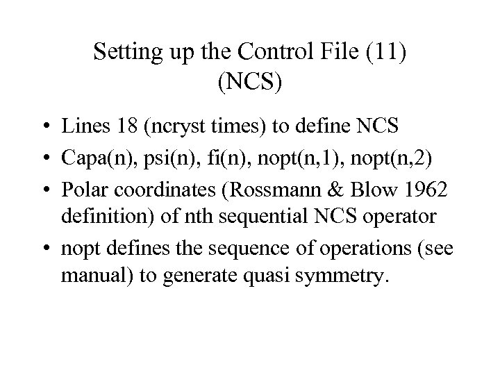 Setting up the Control File (11) (NCS) • Lines 18 (ncryst times) to define