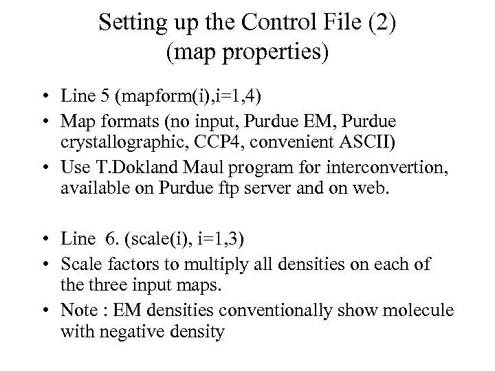 Setting up the Control File (2) (map properties) • Line 5 (mapform(i), i=1, 4)