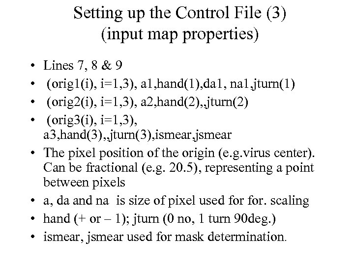 Setting up the Control File (3) (input map properties) • • Lines 7, 8